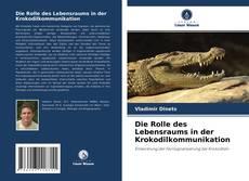 Die Rolle des Lebensraums in der Krokodilkommunikation kitap kapağı
