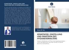 Capa do livro de KENNTNISSE, EINSTELLUNG UND PRAKTIKEN DES HYGIENEVERHALTENS