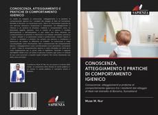 Copertina di CONOSCENZA, ATTEGGIAMENTO E PRATICHE DI COMPORTAMENTO IGIENICO