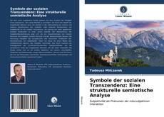 Bookcover of Symbole der sozialen Transzendenz: Eine strukturelle semiotische Analyse