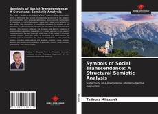 Bookcover of Symbols of Social Transcendence: A Structural Semiotic Analysis