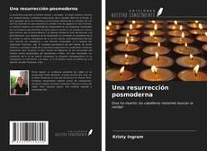 Portada del libro de Una resurrección posmoderna