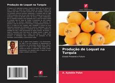 Обложка Produção de Loquat na Turquia