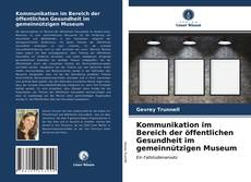 Bookcover of Kommunikation im Bereich der öffentlichen Gesundheit im gemeinnützigen Museum