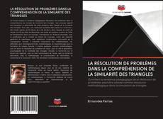 Copertina di LA RÉSOLUTION DE PROBLÈMES DANS LA COMPRÉHENSION DE LA SIMILARITÉ DES TRIANGLES