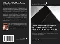 Copertina di SOLUCIÓN DE PROBLEMAS EN LA COMPRENSIÓN DE LA SIMILITUD DE LOS TRIÁNGULOS