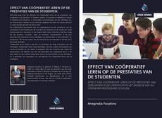 Borítókép a  EFFECT VAN COÖPERATIEF LEREN OP DE PRESTATIES VAN DE STUDENTEN. - hoz