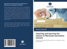 Bookcover of Teaching and learning the lexicon in Moroccan secondary schools