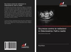 Bookcover of Sicurezza contro le radiazioni in Odontoiatria: Fatti e realtà