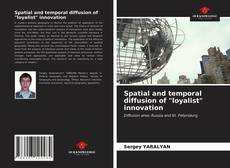 "Bookcover of Spatial and temporal diffusion of ""loyalist"" innovation"