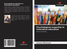 Bookcover of Psychological expertise in innovative education