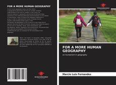Buchcover von FOR A MORE HUMAN GEOGRAPHY