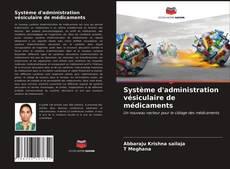 Couverture de Système d'administration vésiculaire de médicaments