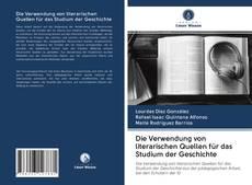 Capa do livro de Die Verwendung von literarischen Quellen für das Studium der Geschichte