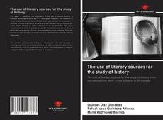 Bookcover of The use of literary sources for the study of history