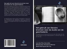 Couverture de Het gebruik van literaire bronnen voor de studie van de geschiedenis