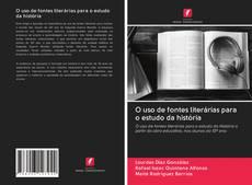Portada del libro de O uso de fontes literárias para o estudo da história