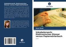 Bookcover of Vokabelerwerb: Elektronisches Glossar versus Papierwörterbuch