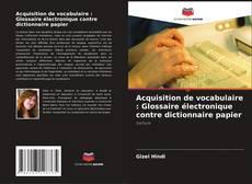 Bookcover of Acquisition de vocabulaire : Glossaire électronique contre dictionnaire papier