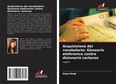 Bookcover of Acquisizione del vocabolario: Glossario elettronico contro dizionario cartaceo