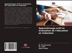 Обложка Apprentissage actif et évaluation de l'éducation en Indonésie