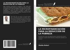 Portada del libro de LA MICROFINANCIACIÓN PARA LA REDUCCIÓN DE LA POBREZA