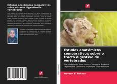 Estudos anatómicos comparativos sobre o tracto digestivo de vertebrados的封面