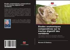 Buchcover von Études anatomiques comparatives sur le tractus digestif des vertébrés