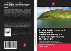 Обложка Avaliação de Impacto do Programa de Desenvolvimento da Bacia Hidrográfica em Shivalik Hills