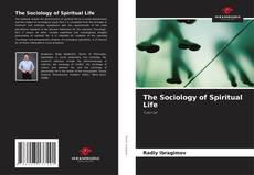 Bookcover of The Sociology of Spiritual Life