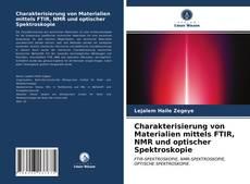 Copertina di Charakterisierung von Materialien mittels FTIR, NMR und optischer Spektroskopie