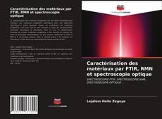 Portada del libro de Caractérisation des matériaux par FTIR, RMN et spectroscopie optique
