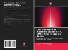 Copertina di Caracterização de materiais usando FTIR, NMR e Espectroscopia Óptica