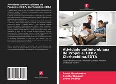 Buchcover von Atividade antimicrobiana de Própolis, HEBP, Clorhexidina,EDTA