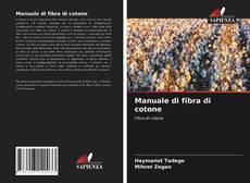 Bookcover of Manuale di fibra di cotone