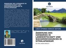 Capa do livro de ÄNDERUNG DES SZENARIOS IN LANDWIRTSCHAFT UND WASSERRESSOURCEN IN SITHALAPAKKAM