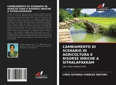 Capa do livro de CAMBIAMENTO DI SCENARIO IN AGRICOLTURA E RISORSE IDRICHE A SITHALAPAKKAM