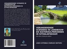 Capa do livro de VERANDERENDE SCENARIO IN LANDBOUW EN WATERHULPBRONNEN IN SITHALAPAKKAM
