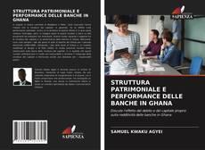 STRUTTURA PATRIMONIALE E PERFORMANCE DELLE BANCHE IN GHANA kitap kapağı
