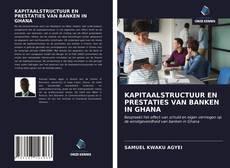 Bookcover of KAPITAALSTRUCTUUR EN PRESTATIES VAN BANKEN IN GHANA