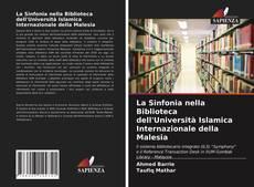 Buchcover von La Sinfonia nella Biblioteca dell'Università Islamica Internazionale della Malesia