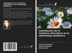 Copertina di Contribución de la medicina alternativa en la odontología pediátrica
