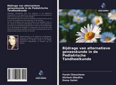 Bijdrage van alternatieve geneeskunde in de Pediatrische Tandheelkunde kitap kapağı