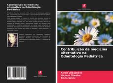 Copertina di Contribuição da medicina alternativa na Odontologia Pediátrica