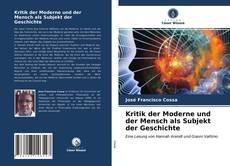 Bookcover of Kritik der Moderne und der Mensch als Subjekt der Geschichte