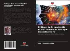 Bookcover of Critique de la modernité et de l'homme en tant que sujet d'histoire