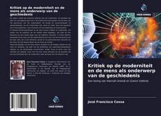 Bookcover of Kritiek op de moderniteit en de mens als onderwerp van de geschiedenis