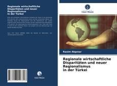 Portada del libro de Regionale wirtschaftliche Disparitäten und neuer Regionalismus in der Türkei