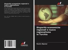 Portada del libro de Disparità economiche regionali e nuovo regionalismo in Turchia