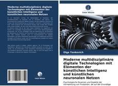 Capa do livro de Moderne multidisziplinäre digitale Technologien mit Elementen der künstlichen Intelligenz und künstlichen neuronalen Netzen